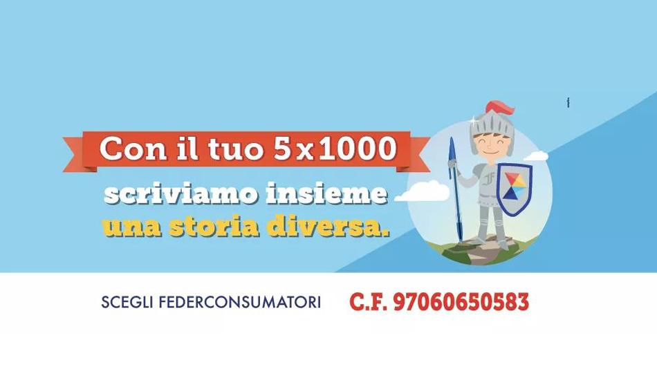 Dona il tuo 5 x 1000 a Federconsumatori - 1 firma per noi 1000 tutele per te!