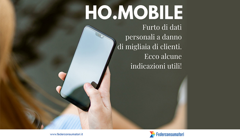 Telecomunicazioni: furto di dati personali ai danni di migliaia di clienti Ho.Mobile. Indicazioni per gli utenti coinvolti.