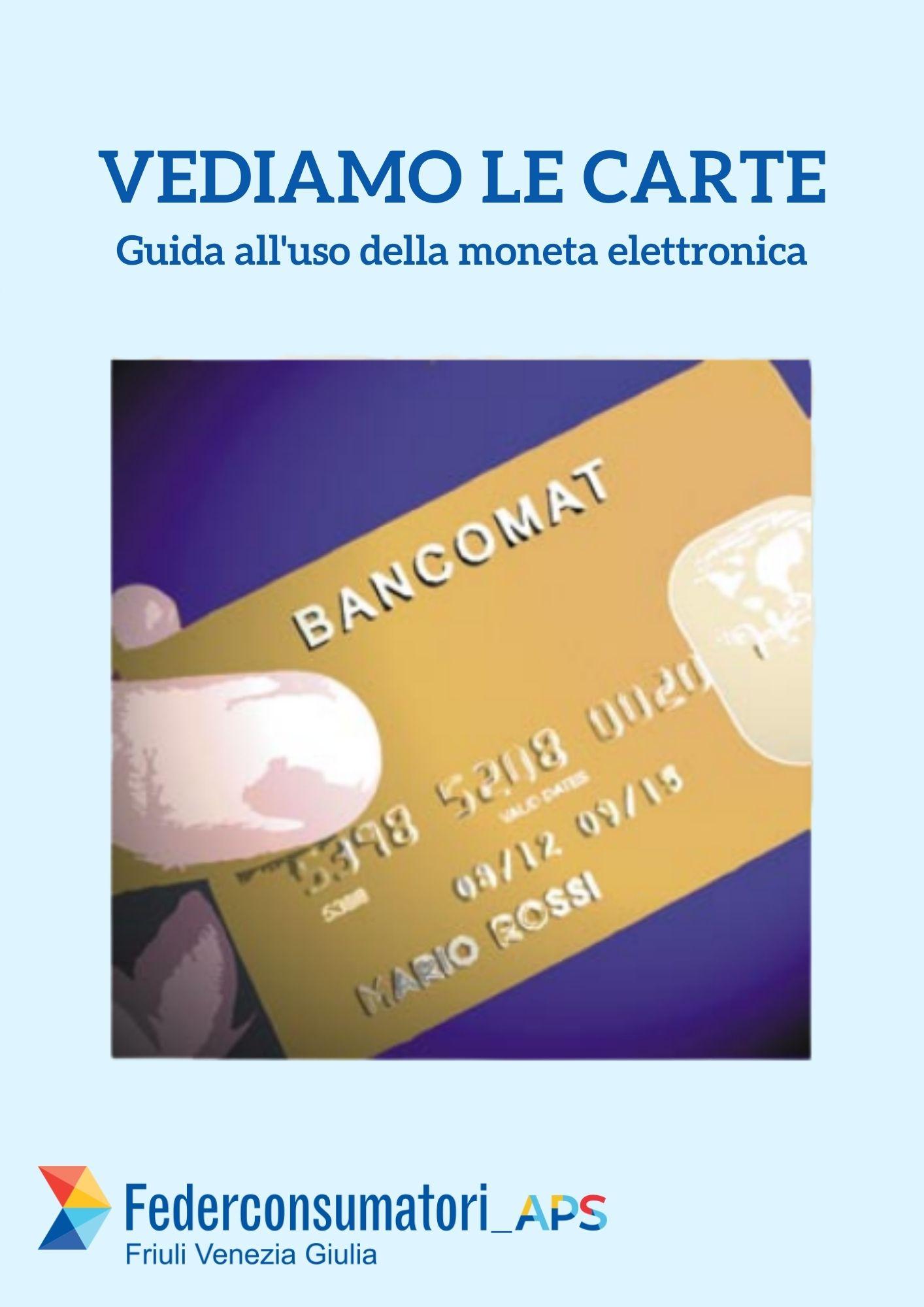 vediamo le carte guida all'uso della moneta elettronica