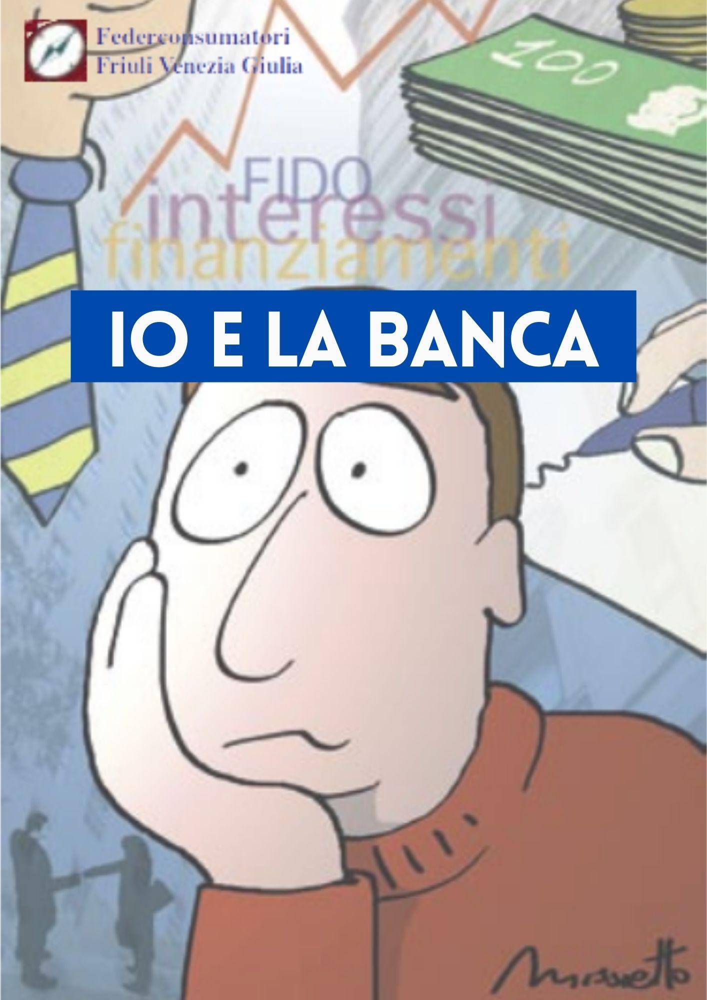 Io e la banca